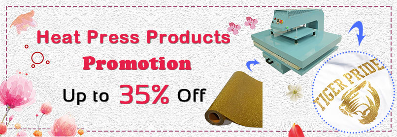 Heat Press Products Promotion, Save Up to 35% Off!